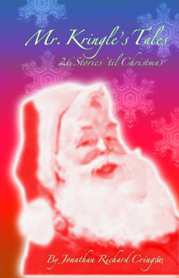 Mr. Kringle's Tales ... 26 Stories 'Til Christmas by Jonathan, Richard Cring