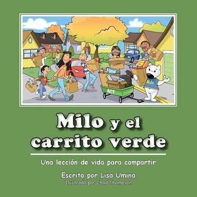 Milo y El Carrito Verde by Lisa M Umina