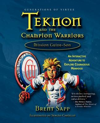 Teknon and the CHAMPION Warriors Mission Guide - Son by Brent Sapp