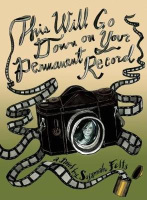 This Will Go Down on Your Permanent Record by Susannah Felts