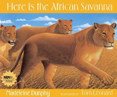 Here Is the African Savanna by Madeleine Dunphy