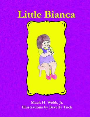 Little Bianca by Mack, H. Webb