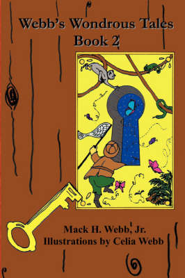 Webb's Wondrous Tales Book 2 by Mack H. Webb Jr.
