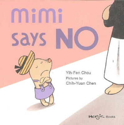 Mimi Says No by Yih-Fen Chou