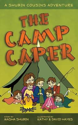 The Camp Caper A Shubin Cousins Adventure by Masha Shubin