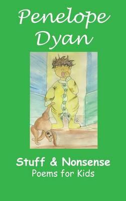 Stuff And Nonsense by Penelope Dyan