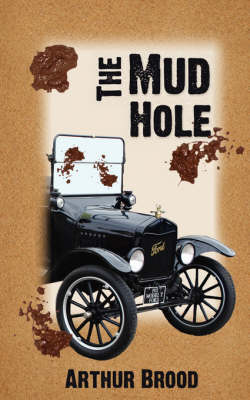 The Mud Hole by Arthur S Brood