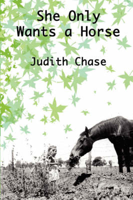She Only Wants a Horse by Judith Chase