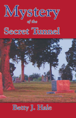 Mystery of the Secret Tunnel by Betty Joyce Hale
