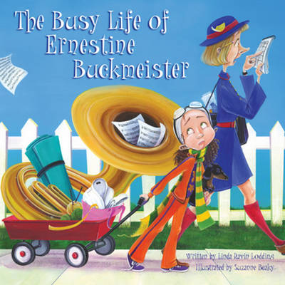 The Busy Life of Ernestine Buckmeister by Linda Ravin Lodding, Suzanne Beaky