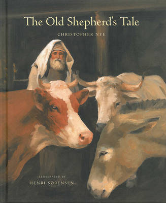 The Old Shepherd's Tale by Christopher Nye
