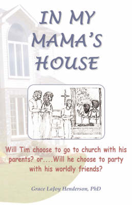 In My Mama's House by Grace LaJoy Henderson