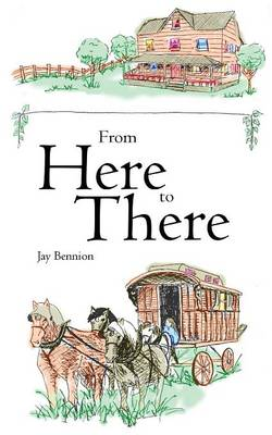 From Here to There by Jay B. Bennion