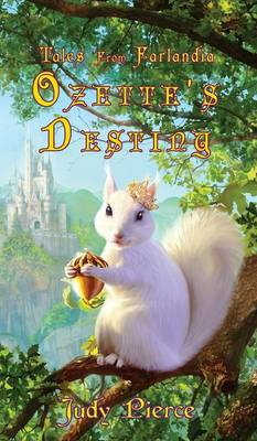 Ozette's Destiny (Tales from Farlandia) (Book 1) by Judy Pierce