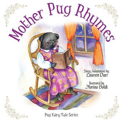 Mother Pug Rhymes by Laurren Darr