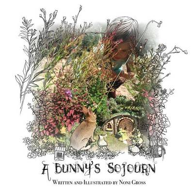 A Bunny's Sojourn by Noni Gross