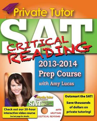 Private Tutor - Your Complete SAT Critical Reading Prep Course by Amy Lucas