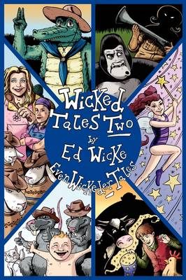 Wicked Tales Two Even Wickeder Tales by Ed Wicke