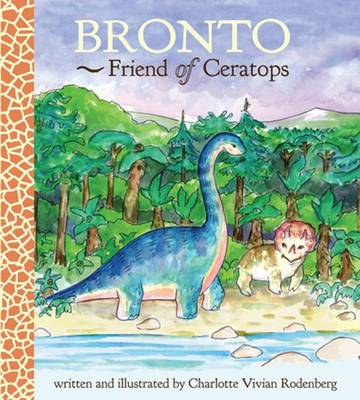 Bronto Friend of Ceratops by Charlotte Vivian Rodenberg