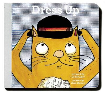 Dress Up by Kyla Ryman, Cecile Dyer
