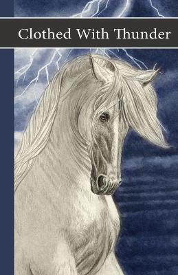 Sonrise Stable Clothed with Thunder by Vicki Watson