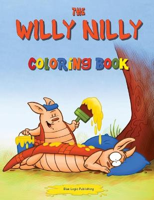 The Willy Nilly Coloring Book by David Brehm