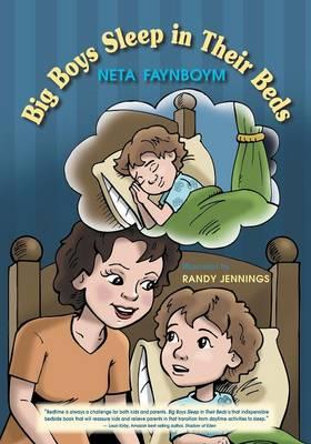 Big Boys Sleep in Their Beds by Neta Faynboym