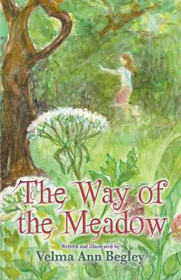 The Way of the Meadow by Velma Ann Begley