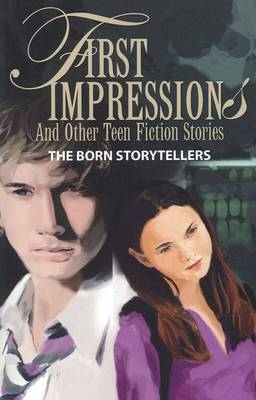 First Impressions And Other Teen Fiction Stories by Kevin Price