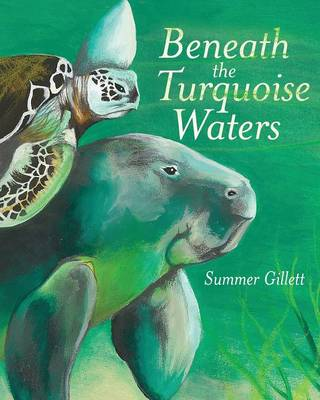 Beneath the Turquoise Waters by Summer Gillett