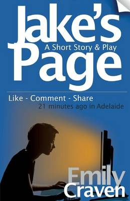 Jake's Page A Short Story & Play by Emily Craven