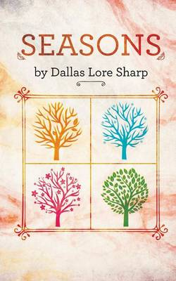 Seasons by Dallas Lore Sharp, Renee Fern