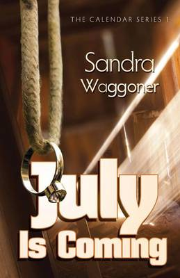 July Is Coming by Sandra Waggoner