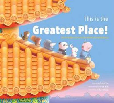 This is the Greatest Place! The Forbidden City and the World of Small Animals by Brian Tse