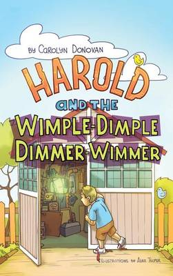 Harold and the Wimple-Dimple Dimmer-Wimmer by Carolyn Donovan