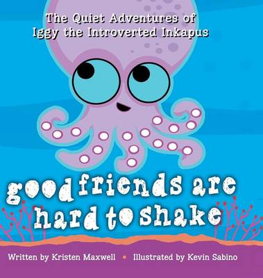 Good Friends Are Hard to Shake by Kristen Maxwell
