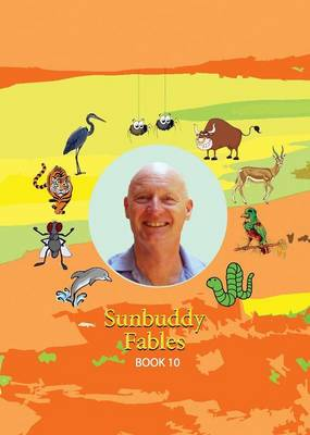 Sunbuddy Fables Book 10 by Rae Dornan