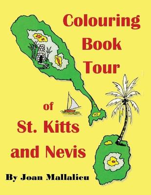 Colouring Book Tour of St. Kitts and Nevis by Joan Mallalieu