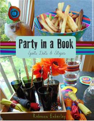 Party in a Book Spots, Dots, Squares, and Stripes by Rebecca Emberley