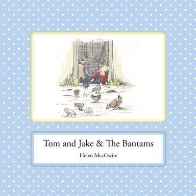 Tom and Jake & the Bantams by Helen MccGwire