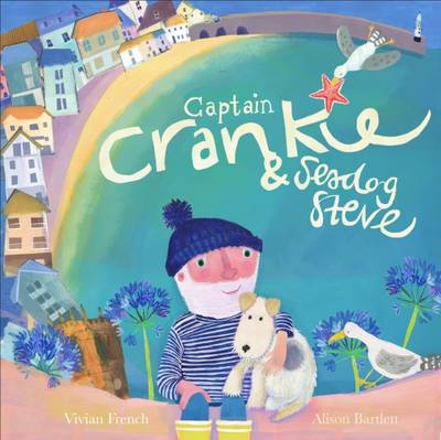 Captain Crankie and Seadog Steve by Vivian French