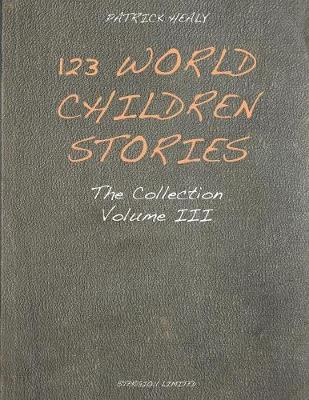 123 World Children Stories The Collection by Patrick Healy