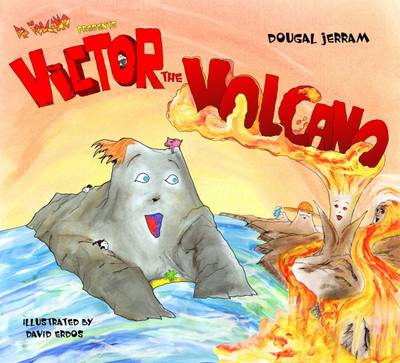 Victor the Volcano by Dougal Jerram
