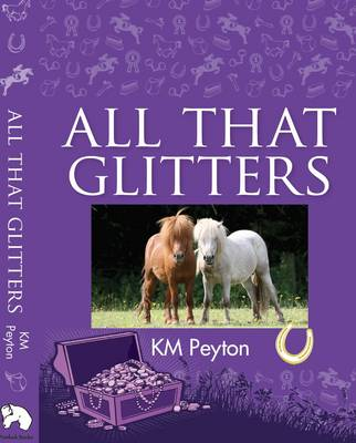 All That Glitters... by K. M. Peyton