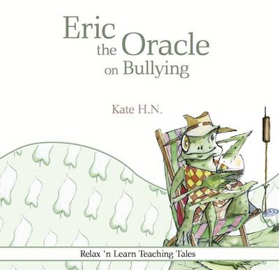 Eric the Oracle on Bullying by H. N. Kate, Lucy Denham