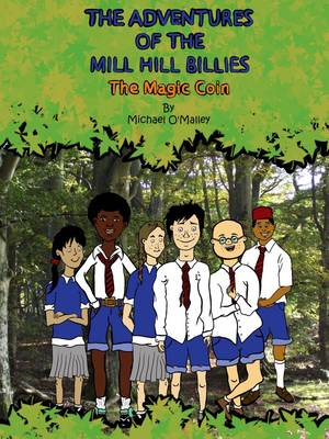 The Adventures of the Mill Hill Billies The Magic Coin by Michael O'Malley