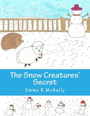 The Snow Creatures' Secret by Emma R. McNally