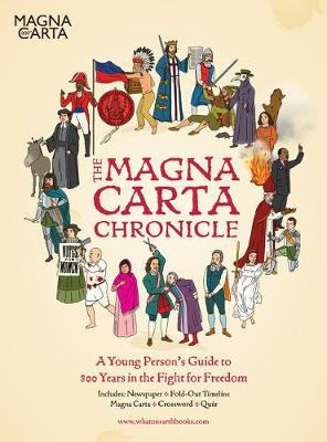 The Magna Carta Chronicle Eight Hundred Years in the Fight for Freedom by Christopher Lloyd, Patrick Skipworth