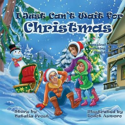I Just Can't Wait for Christmas by Natalia Frost