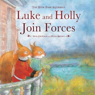 Luke and Holly Join Forces The Hyde Park Squirrels by Nick Croydon